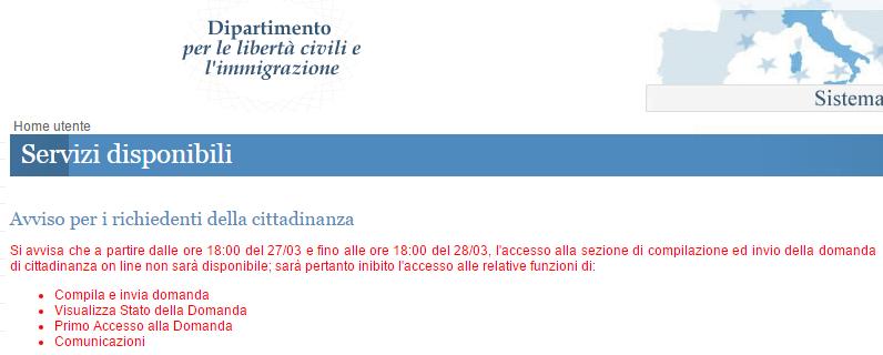 a partire dalle ore 18:00 del 27/03 e fino alle ore 18:00 del 28/03, l'accesso alla sezione di compilazione ed invio della domanda di cittadinanza on line non sarà disponibile