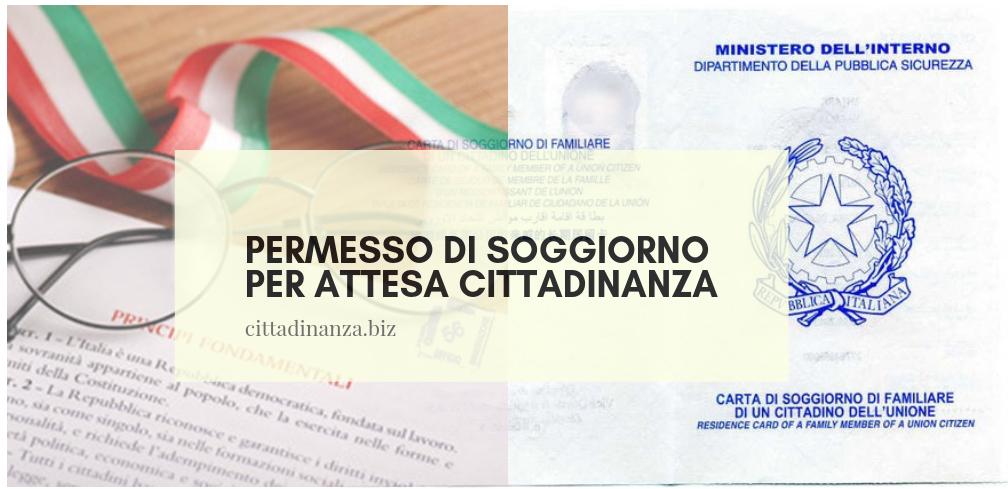 Permesso Di Soggiorno Per Attesa Cittadinanza Cittadinanza Italiana