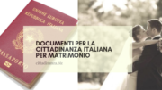 Documenti per la cittadinanza italiana per matrimonio