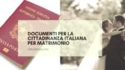 Documenti per la cittadinanza italiana per matrimonio