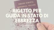 rigetto cittadinanza per guida in stato ebbrezza